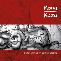 Mona Kazu - Other voices in safety places cover